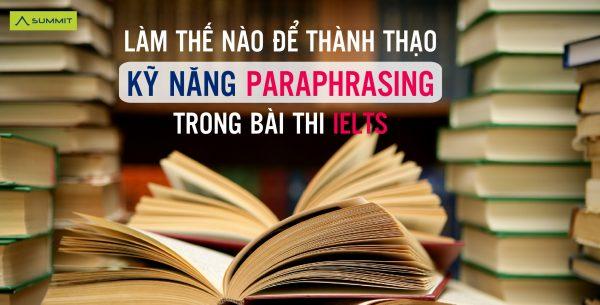 """làm thế nào để thành thạo kỹ năng Paraphrasing trong bài thi IELTS"""""""